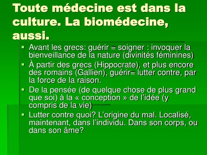 Toute médecine est dans la culture. La biomédecine, aussi.