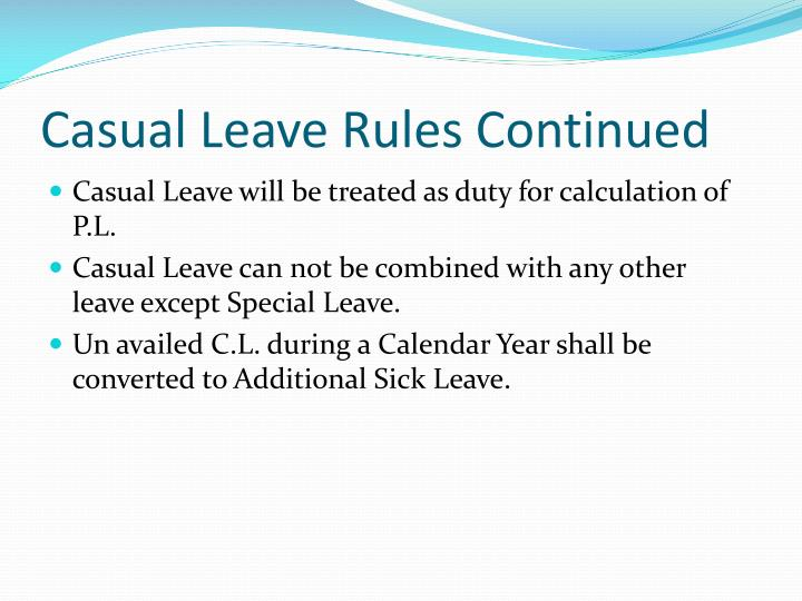 Casual Leave Rules Continued