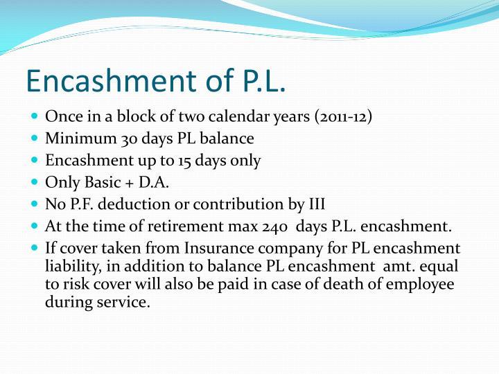 Encashment of P.L.