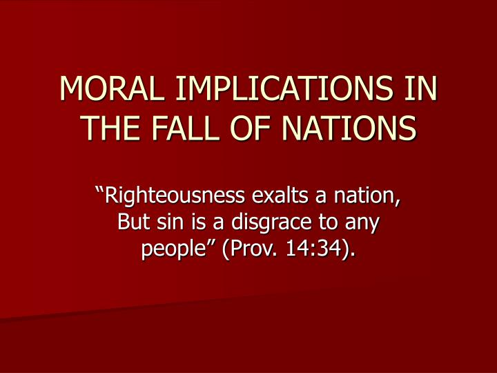 Moral implications in the fall of nations