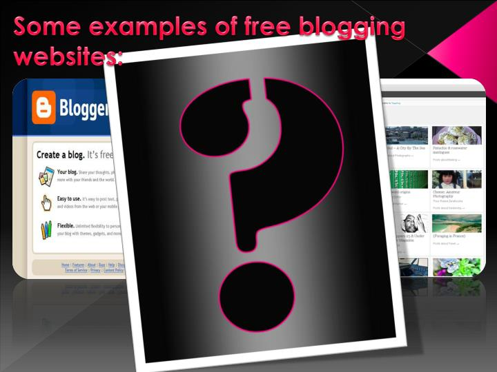Some examples of free blogging websites: