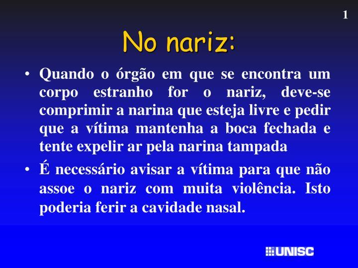 No nariz: