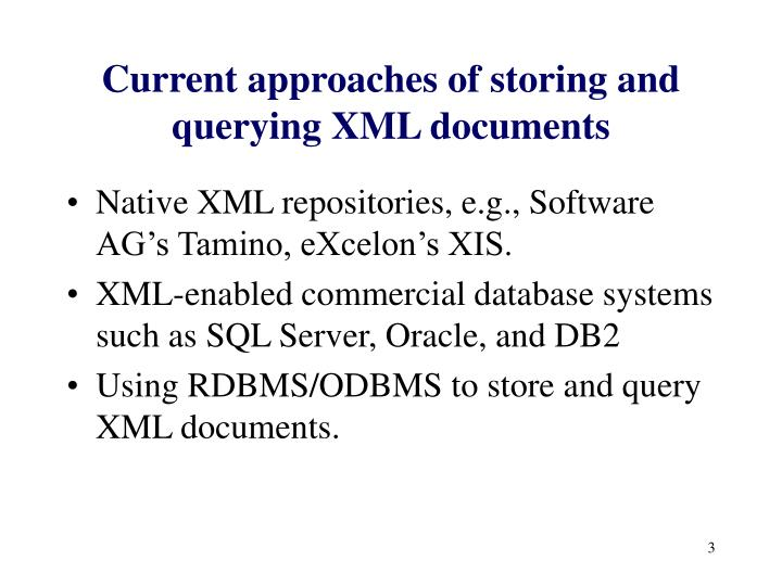 Current approaches of storing and querying xml documents