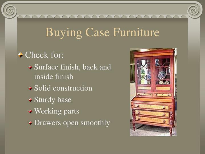 Buying Case Furniture