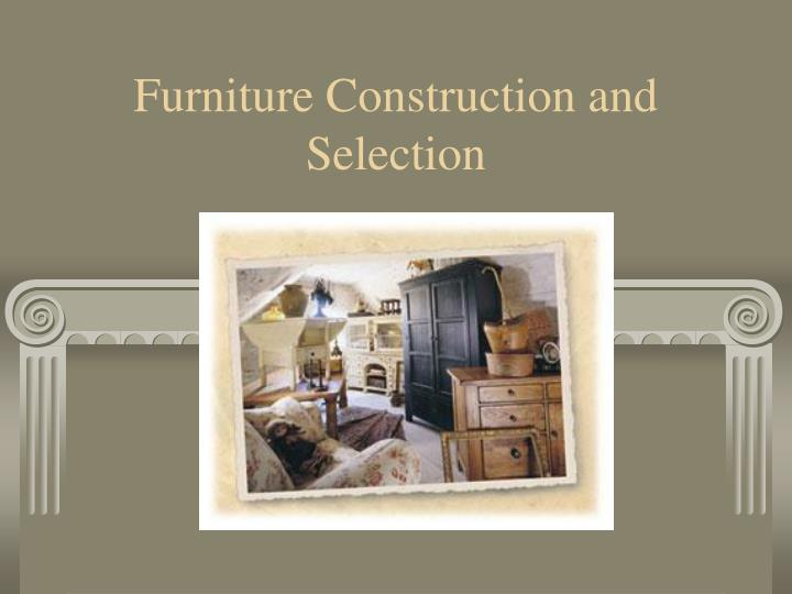 Furniture construction and selection
