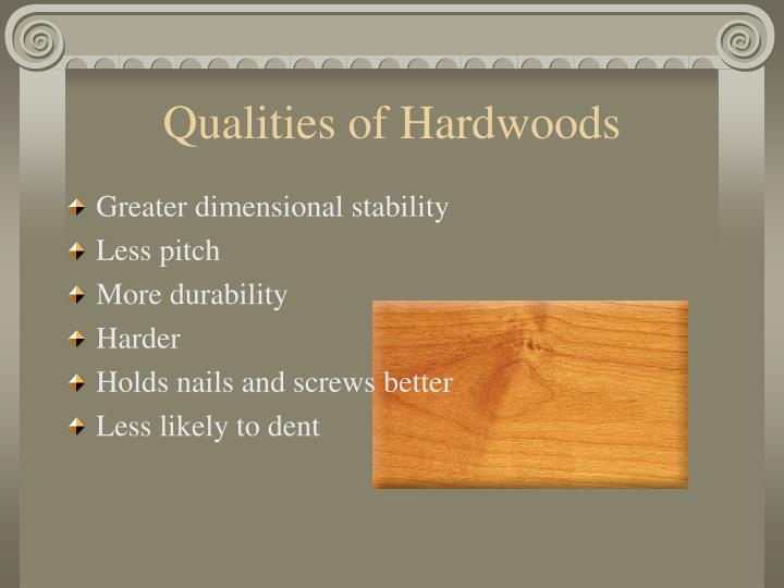 Qualities of Hardwoods