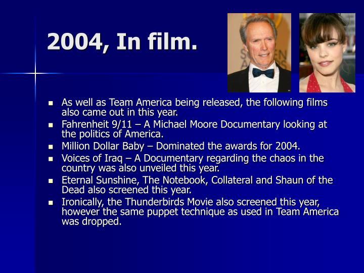 2004, In film.