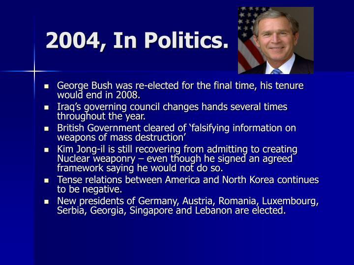 2004, In Politics.