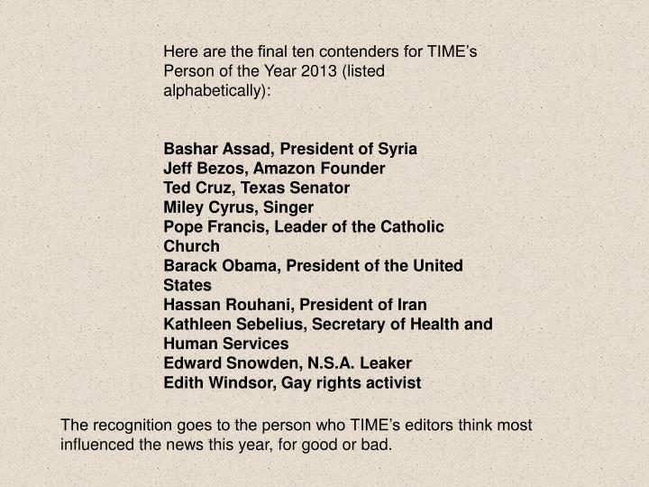 Here are the final ten contenders for TIME's Person of the Year 2013 (listed alphabetically):
