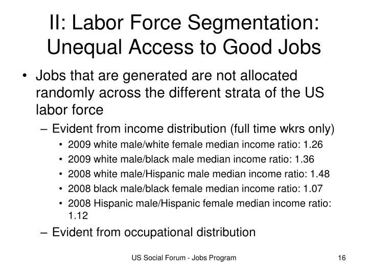 II: Labor Force Segmentation:   Unequal Access to Good Jobs