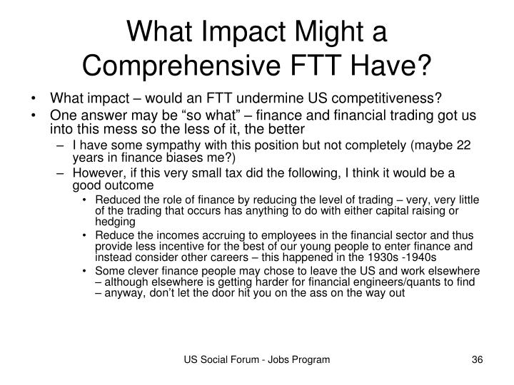 What Impact Might a Comprehensive FTT Have?