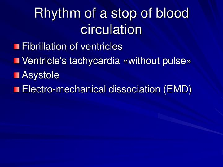 Rhythm of a stop of blood circulation