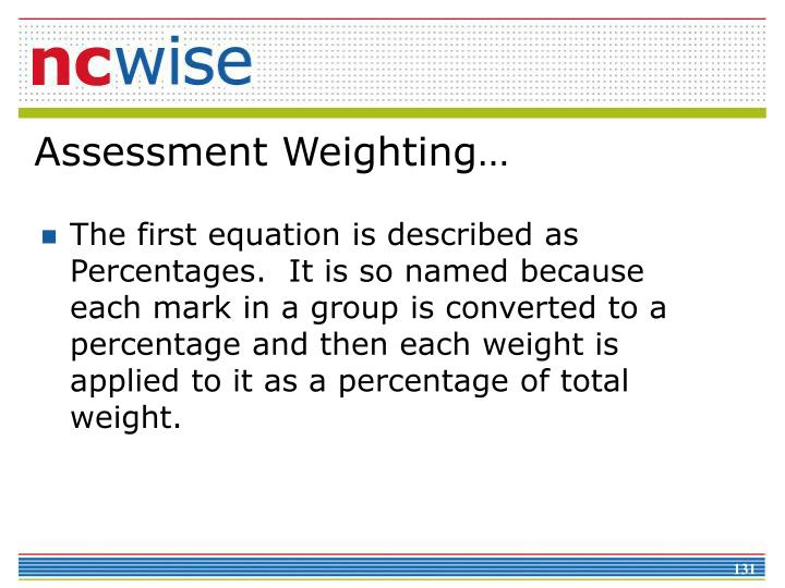Assessment Weighting…