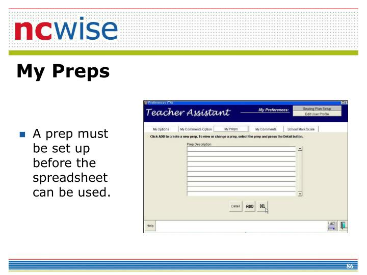 A prep must be set up before the spreadsheet can be used.