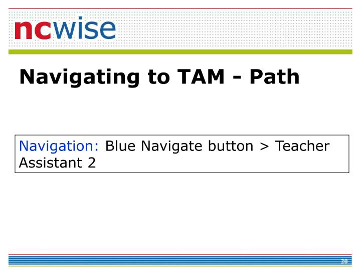 Navigating to TAM - Path