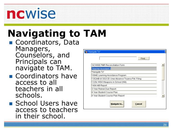 Coordinators, Data Managers, Counselors, and Principals can navigate to TAM.