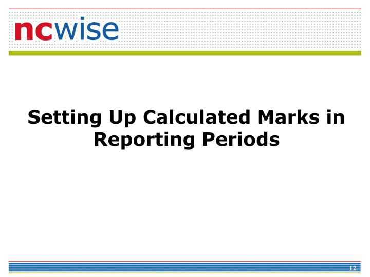 Setting Up Calculated Marks in Reporting Periods