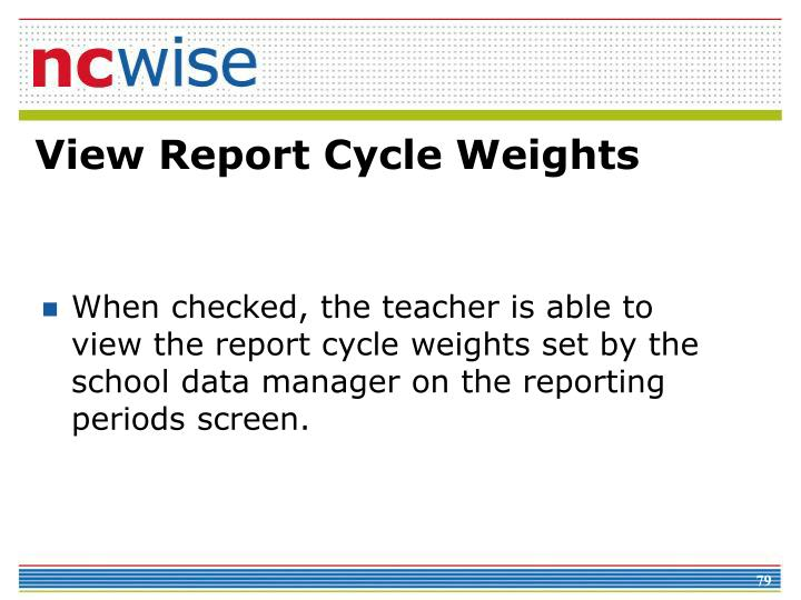 View Report Cycle Weights