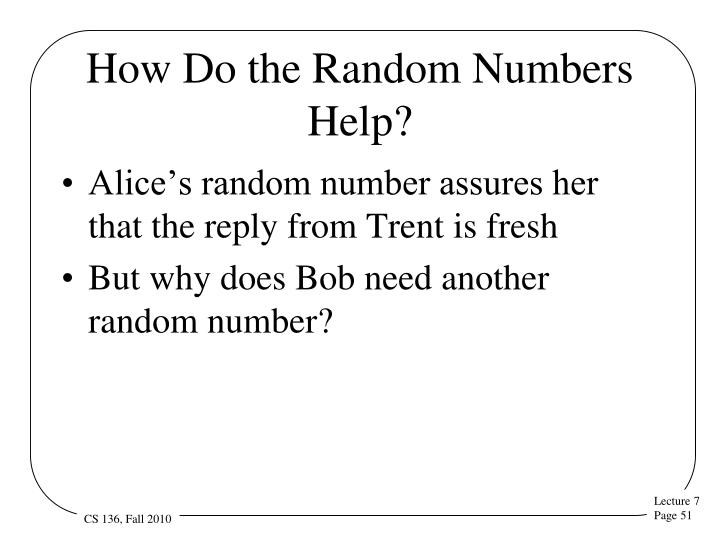 How Do the Random Numbers Help?