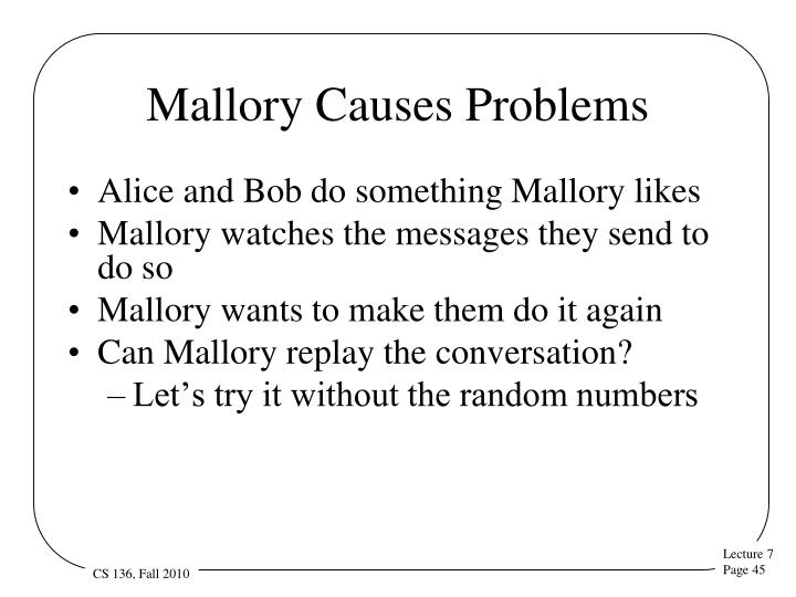 Mallory Causes Problems