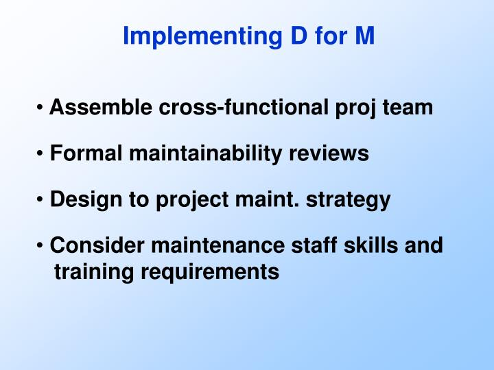 Implementing D for M
