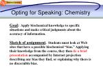 opting for speaking chemistry