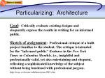 particularizing architecture