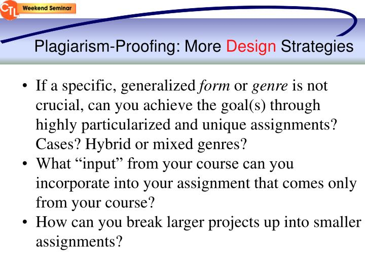 Plagiarism-Proofing: More