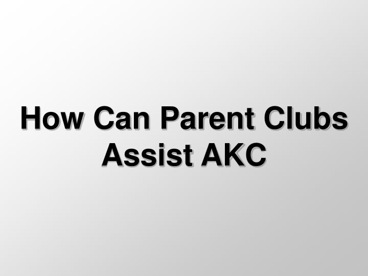 How Can Parent Clubs Assist AKC
