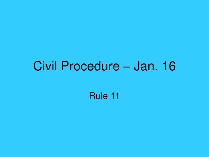 Civil procedure jan 16
