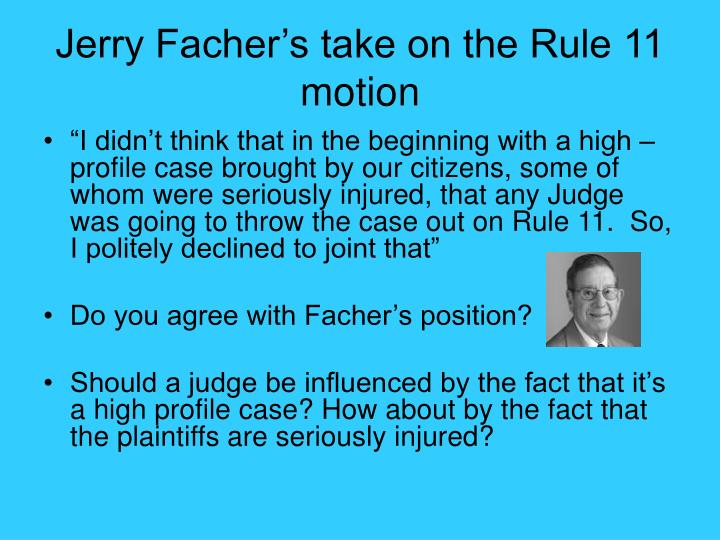 Jerry Facher's take on the Rule 11 motion