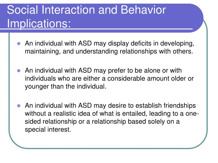 Social Interaction and Behavior Implications: