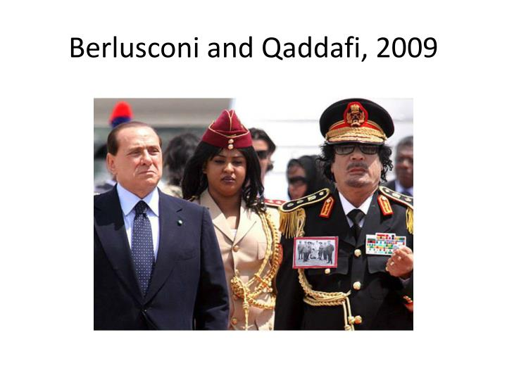 Berlusconi and Qaddafi, 2009