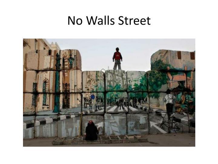 No Walls Street