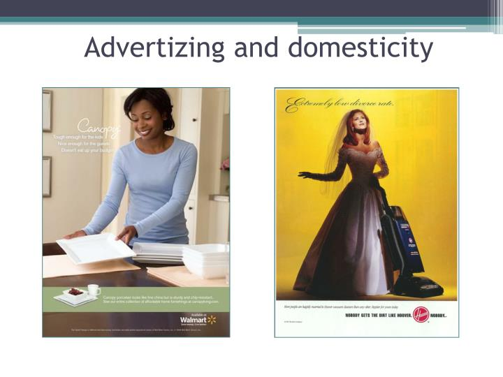 Advertizing and domesticity