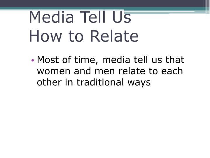 Media Tell Us