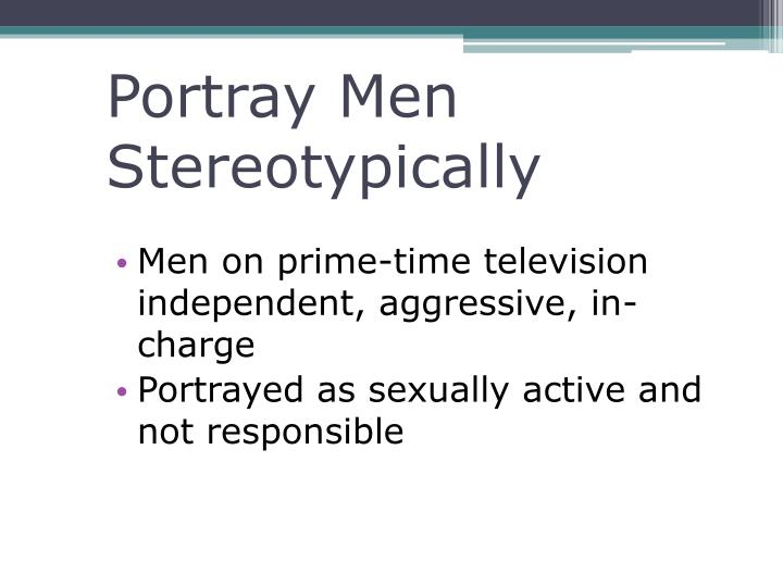 Portray Men Stereotypically