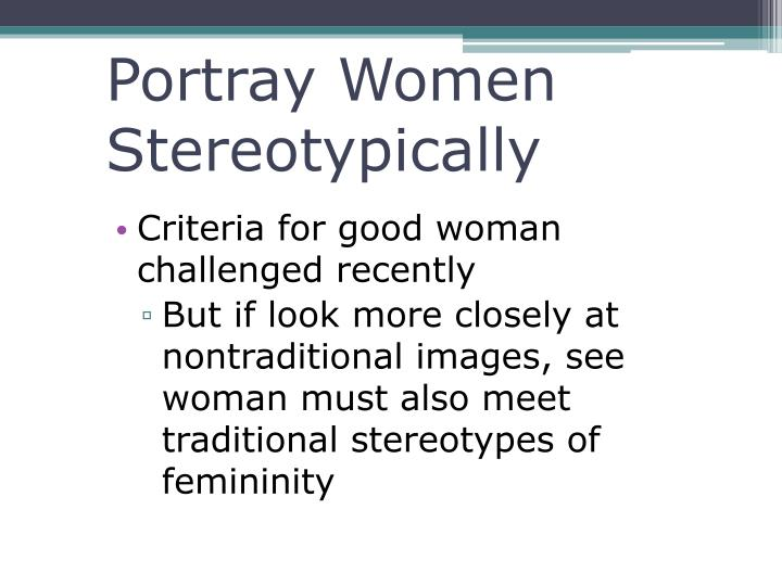 Portray Women Stereotypically