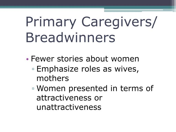 Primary Caregivers/ Breadwinners