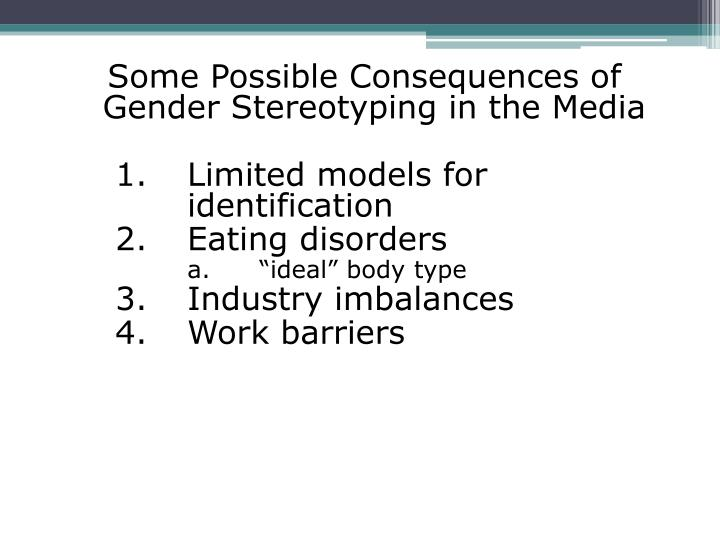 Some Possible Consequences of Gender Stereotyping in the Media