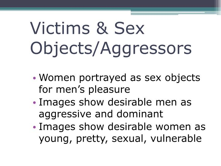 Victims & Sex Objects/Aggressors