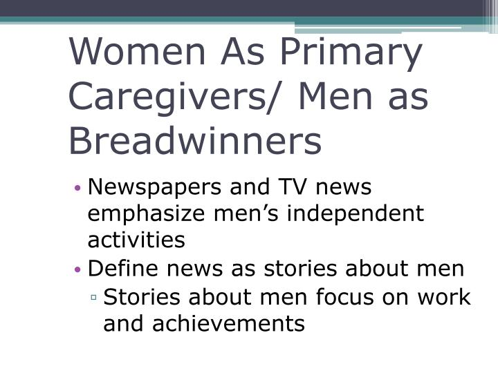 Women As Primary Caregivers/ Men as Breadwinners