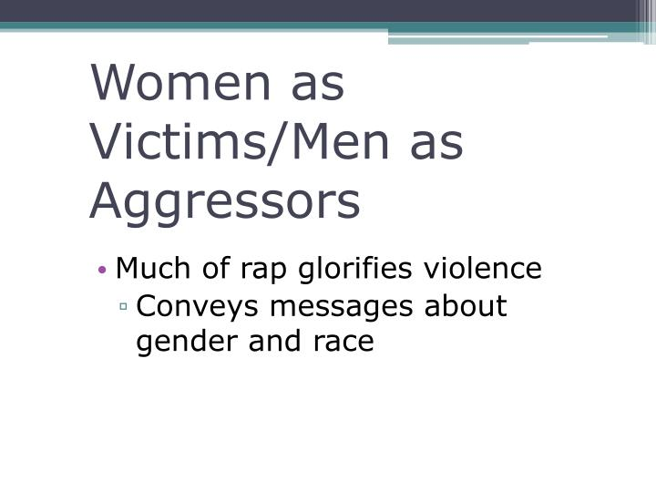 Women as Victims/Men as Aggressors