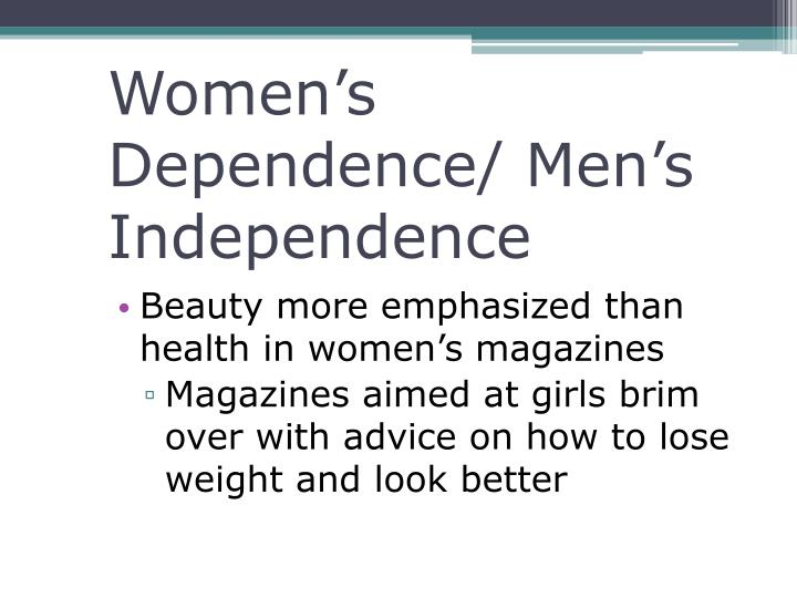 Women's Dependence/ Men's Independence
