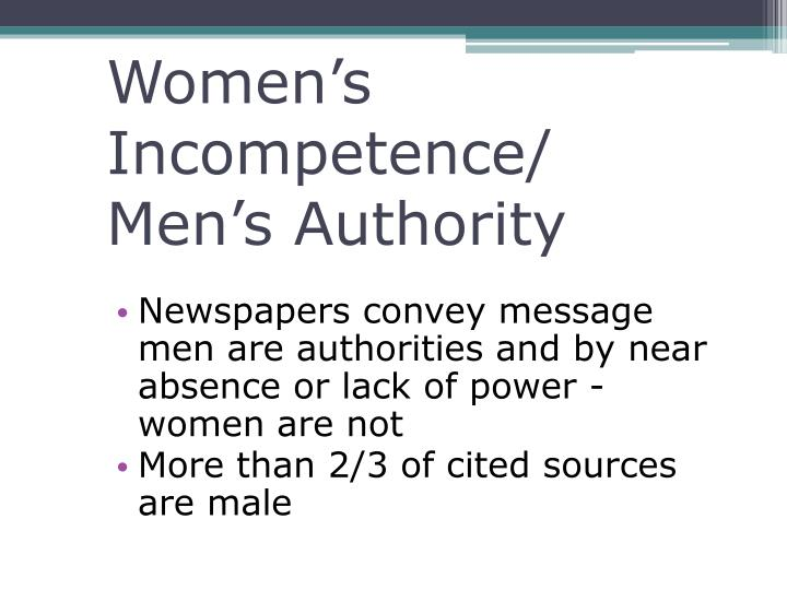 Women's Incompetence/ Men's Authority