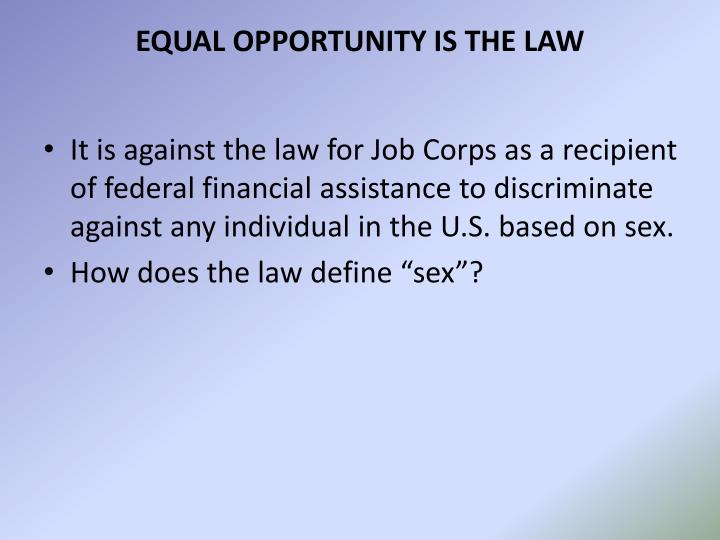 EQUAL OPPORTUNITY IS THE LAW