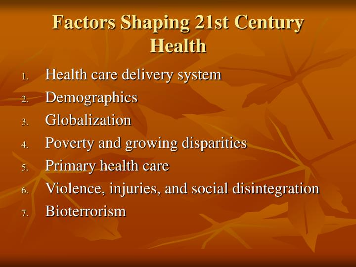 Factors Shaping 21st Century Health