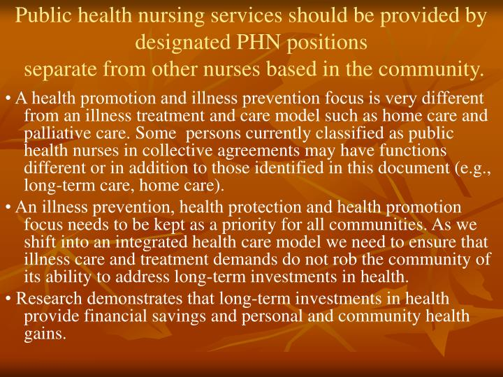 Public health nursing services should be provided by designated PHN positions