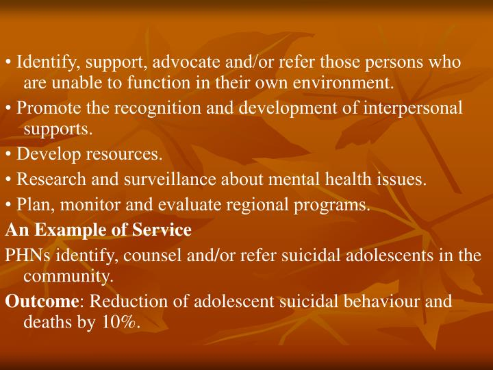 • Identify, support, advocate and/or refer those persons who