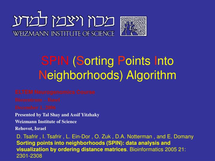Spin s orting p oints i nto n eighborhoods algorithm